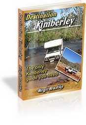 Destination Kimberley: The Only Kimberley Guide You Need